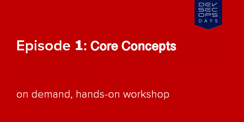 Episode 1:Core Concepts